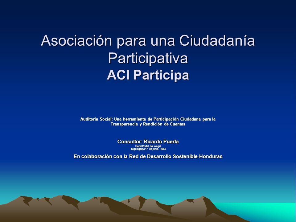 Asociación para una Ciudadanía Participativa ACI Participa Auditoría Social: Una herramienta de Participación Ciudadana para la Transparencia y Rendic