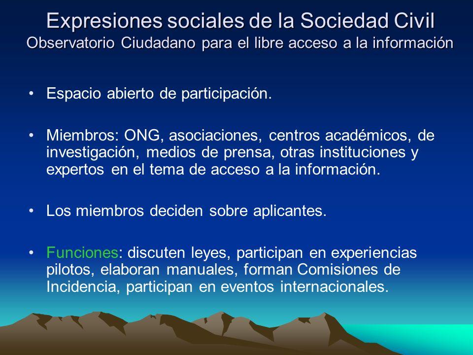 Expresiones sociales de la Sociedad Civil Observatorio Ciudadano para el libre acceso a la información Espacio abierto de participación. Miembros: ONG
