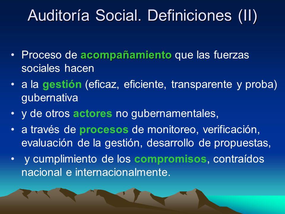Auditoría Social. Definiciones (II) acompañamientoProceso de acompañamiento que las fuerzas sociales hacen a la gestión (eficaz, eficiente, transparen