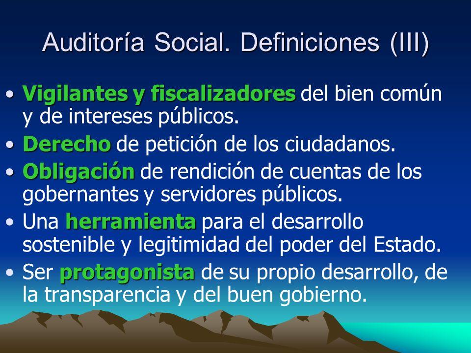 Auditoría Social. Definiciones (III) Vigilantes y fiscalizadoresVigilantes y fiscalizadores del bien común y de intereses públicos. DerechoDerecho de