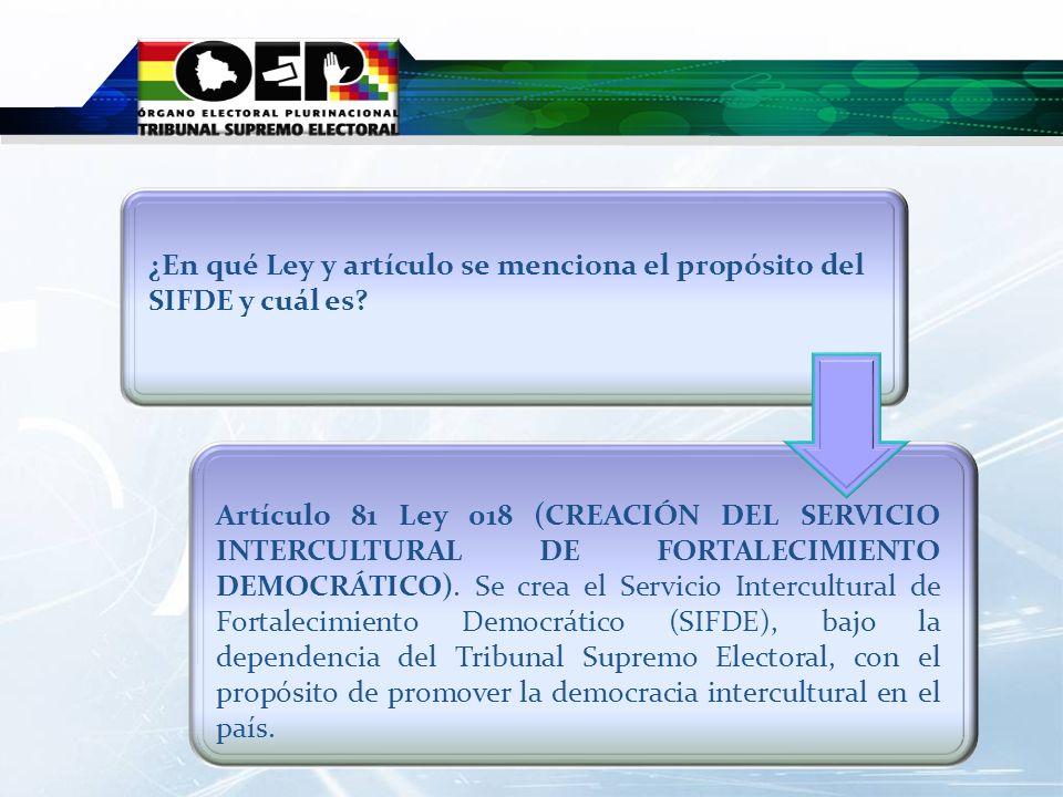 Artículo 81 Ley 018 (CREACIÓN DEL SERVICIO INTERCULTURAL DE FORTALECIMIENTO DEMOCRÁTICO). Se crea el Servicio Intercultural de Fortalecimiento Democrá