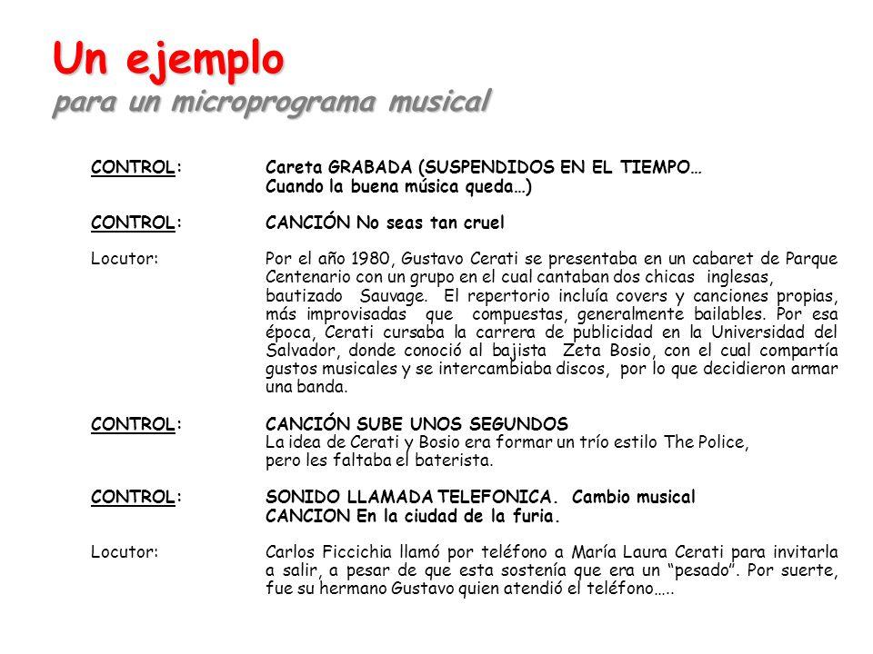 CONTROL:Careta GRABADA (SUSPENDIDOS EN EL TIEMPO… Cuando la buena música queda…) CONTROL:CANCIÓN No seas tan cruel Locutor:Por el año 1980, Gustavo Ce