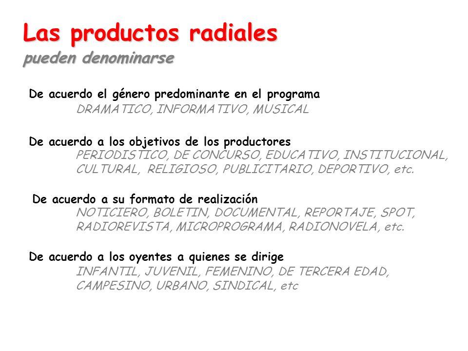 De acuerdo el género predominante en el programa DRAMATICO, INFORMATIVO, MUSICAL De acuerdo a los objetivos de los productores PERIODISTICO, DE CONCUR