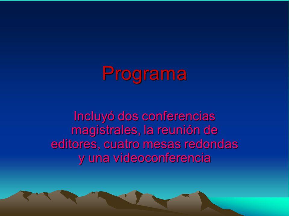 Programa Incluyó dos conferencias magistrales, la reunión de editores, cuatro mesas redondas y una videoconferencia