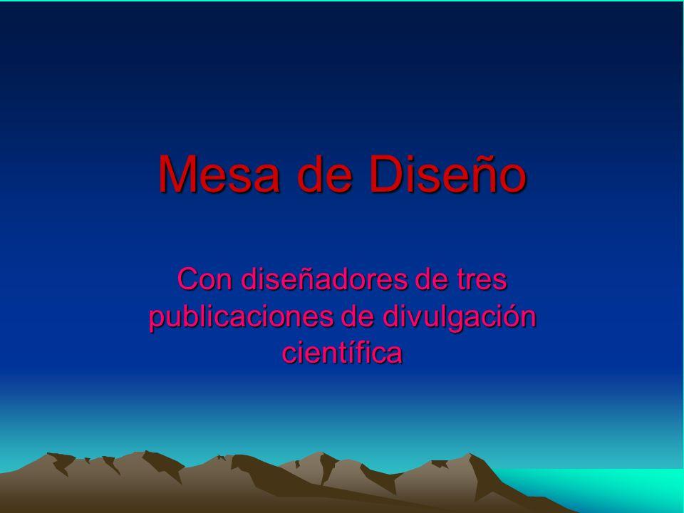 Mesa de Diseño Con diseñadores de tres publicaciones de divulgación científica