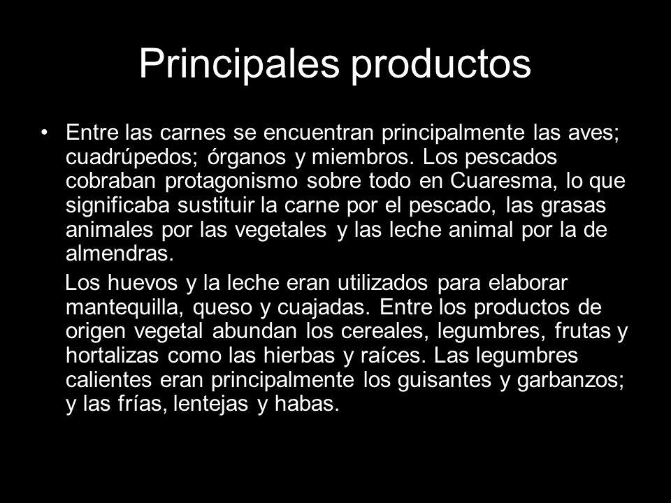 Principales productos Entre las carnes se encuentran principalmente las aves; cuadrúpedos; órganos y miembros. Los pescados cobraban protagonismo sobr