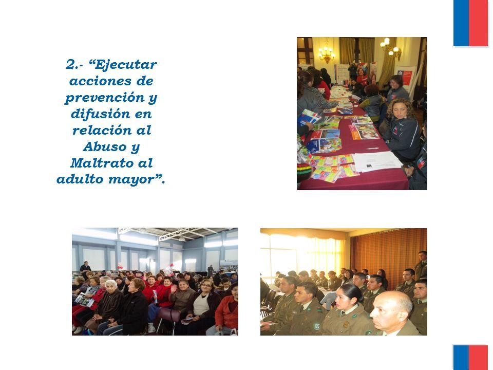 2.- Ejecutar acciones de prevención y difusión en relación al Abuso y Maltrato al adulto mayor.