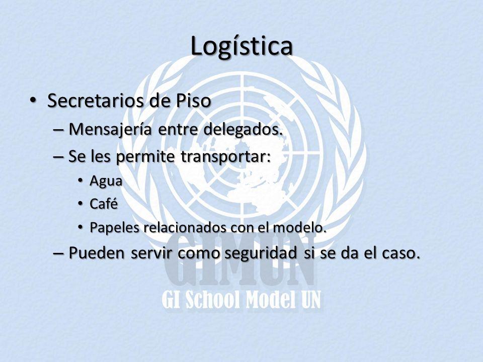 Logística Secretarios de Piso Secretarios de Piso – Mensajería entre delegados. – Se les permite transportar: Agua Agua Café Café Papeles relacionados