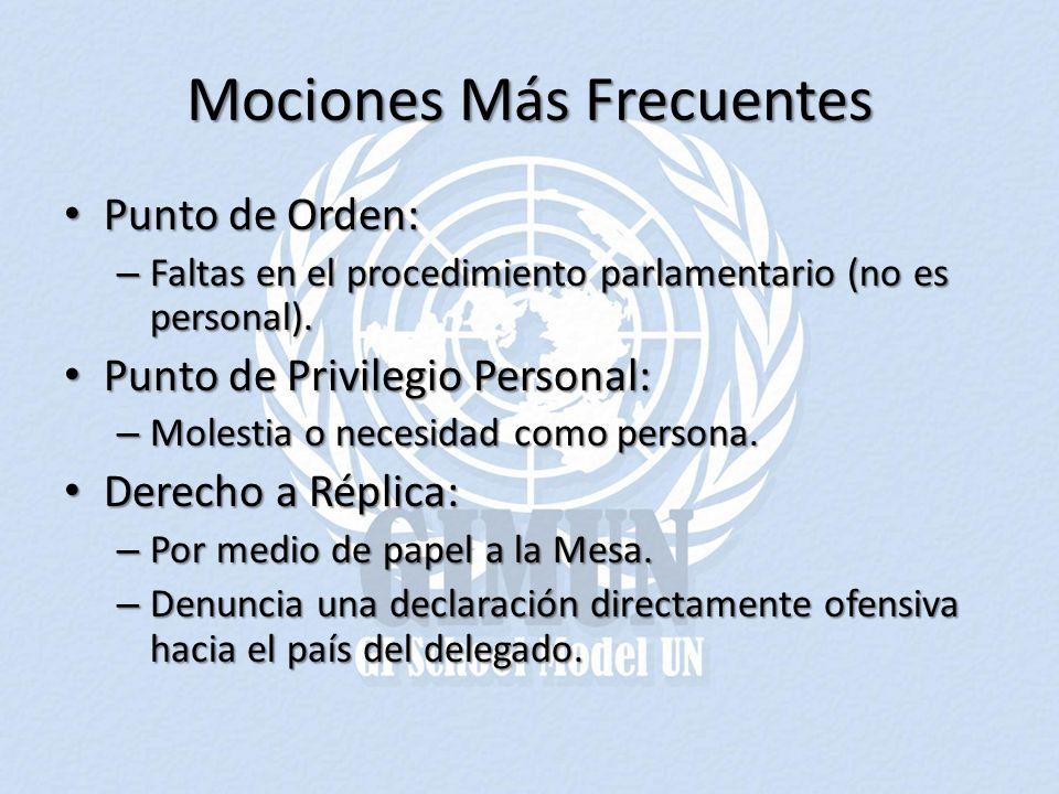 Mociones Más Frecuentes Punto de Orden: Punto de Orden: – Faltas en el procedimiento parlamentario (no es personal).