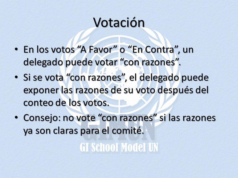 Votación En los votos A Favor o En Contra, un delegado puede votar con razones. En los votos A Favor o En Contra, un delegado puede votar con razones.