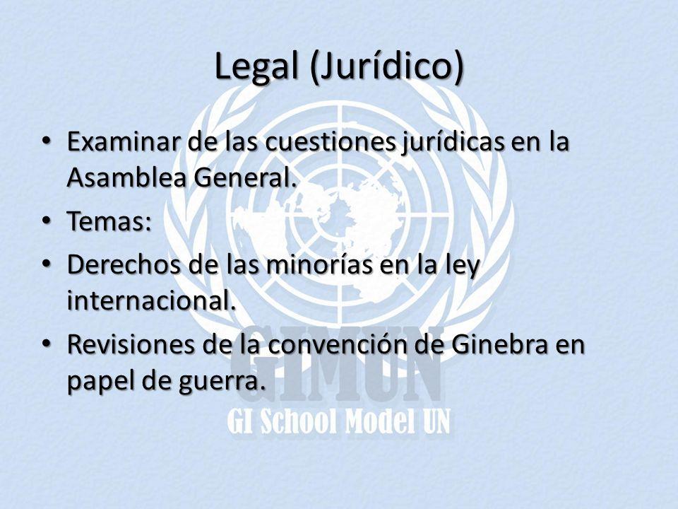 Legal (Jurídico) Examinar de las cuestiones jurídicas en la Asamblea General.
