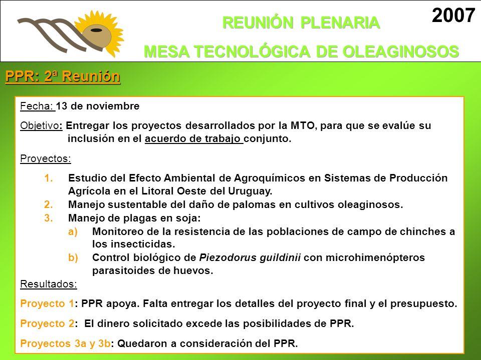 PPR: 2ª Reunión Fecha: 13 de noviembre Objetivo: Entregar los proyectos desarrollados por la MTO, para que se evalúe su inclusión en el acuerdo de tra