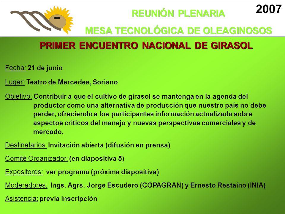 PRIMER ENCUENTRO NACIONAL DE GIRASOL Fecha: 21 de junio Lugar: Teatro de Mercedes, Soriano Objetivo: Contribuir a que el cultivo de girasol se manteng