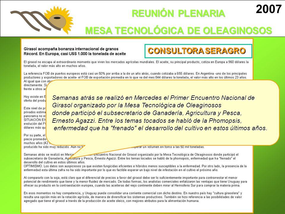 2007 Semanas atrás se realizó en Mercedes el Primer Encuentro Nacional de Girasol organizado por la Mesa Tecnológica de Oleaginosos donde participó el