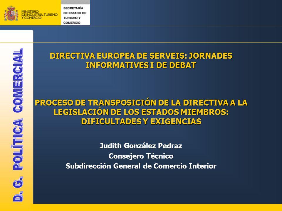 DIRECTIVA EUROPEA DE SERVEIS: JORNADES INFORMATIVES I DE DEBAT PROCESO DE TRANSPOSICIÓN DE LA DIRECTIVA A LA LEGISLACIÓN DE LOS ESTADOS MIEMBROS: DIFI