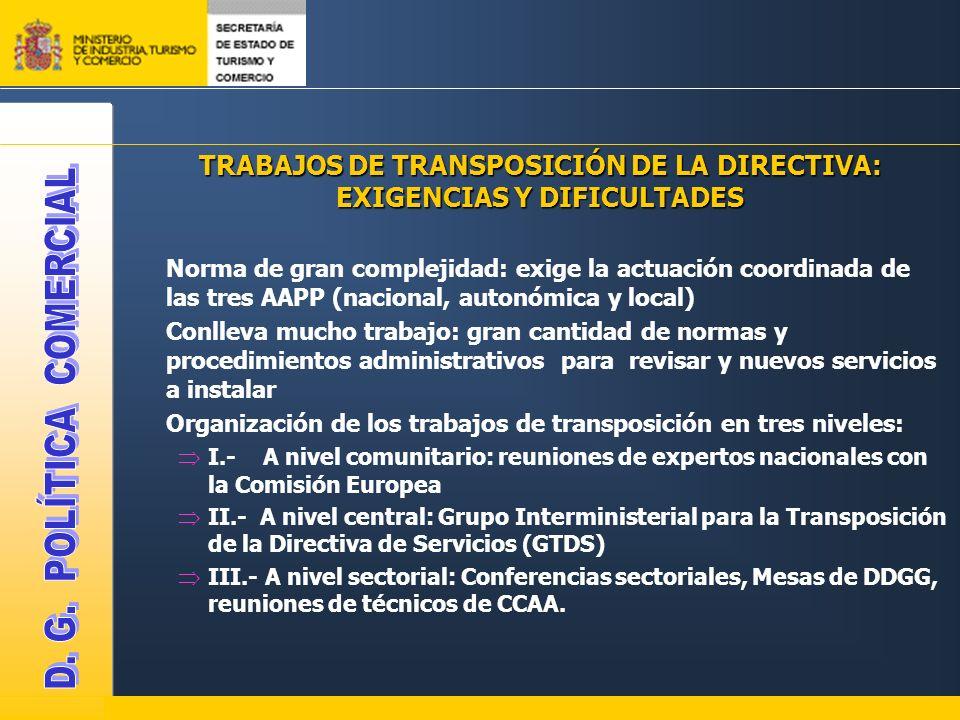 TRABAJOS DE TRANSPOSICIÓN DE LA DIRECTIVA: EXIGENCIAS Y DIFICULTADES Norma de gran complejidad: exige la actuación coordinada de las tres AAPP (nacion