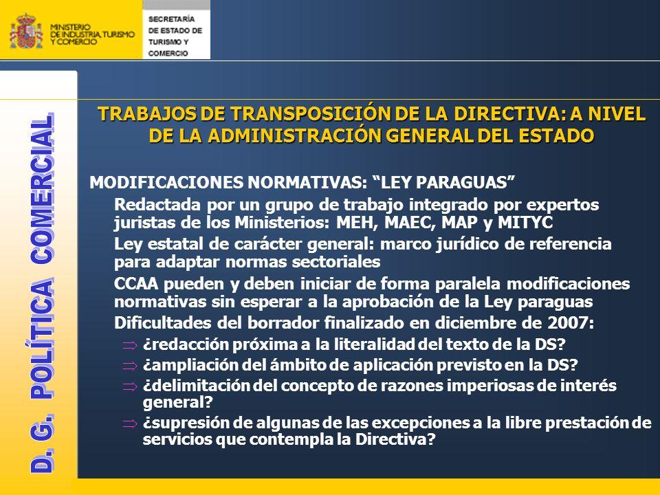 TRABAJOS DE TRANSPOSICIÓN DE LA DIRECTIVA: A NIVEL DE LA ADMINISTRACIÓN GENERAL DEL ESTADO MODIFICACIONES NORMATIVAS: LEY PARAGUAS Redactada por un gr