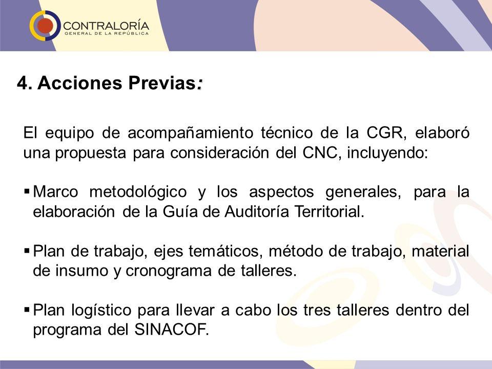 El equipo de acompañamiento técnico de la CGR, elaboró una propuesta para consideración del CNC, incluyendo: Marco metodológico y los aspectos general