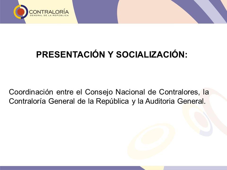 Coordinación entre el Consejo Nacional de Contralores, la Contraloría General de la República y la Auditoria General. PRESENTACIÓN Y SOCIALIZACIÓN: