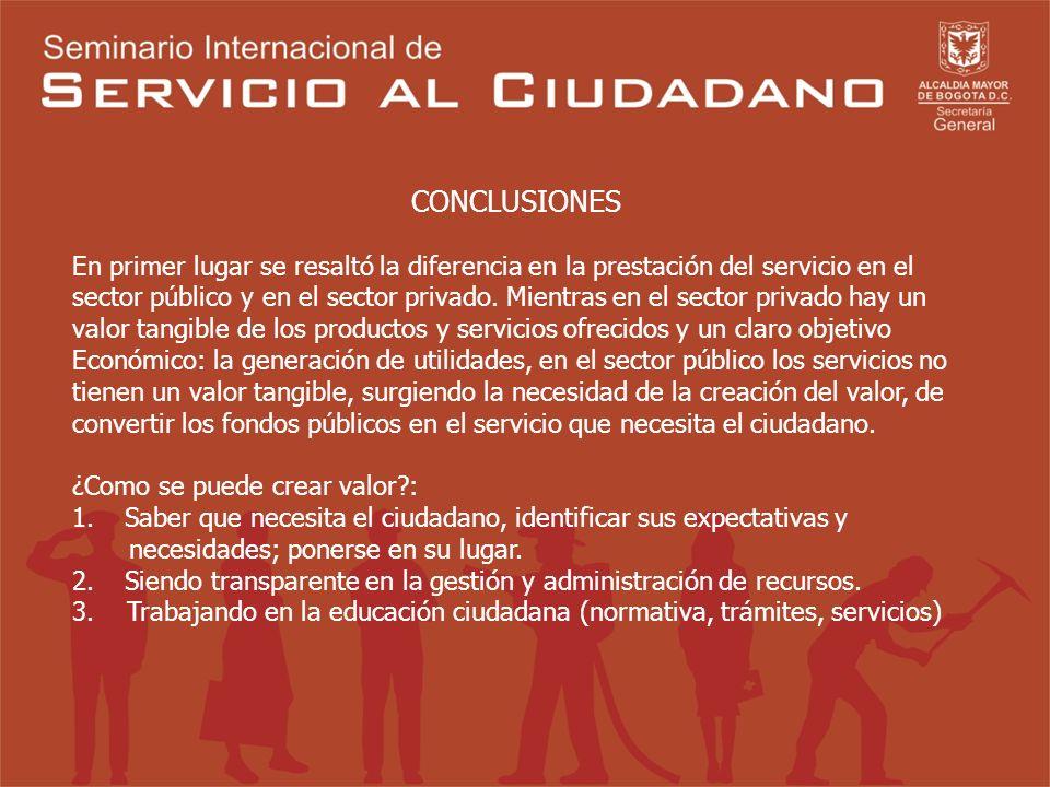 CONCLUSIONES En primer lugar se resaltó la diferencia en la prestación del servicio en el sector público y en el sector privado.