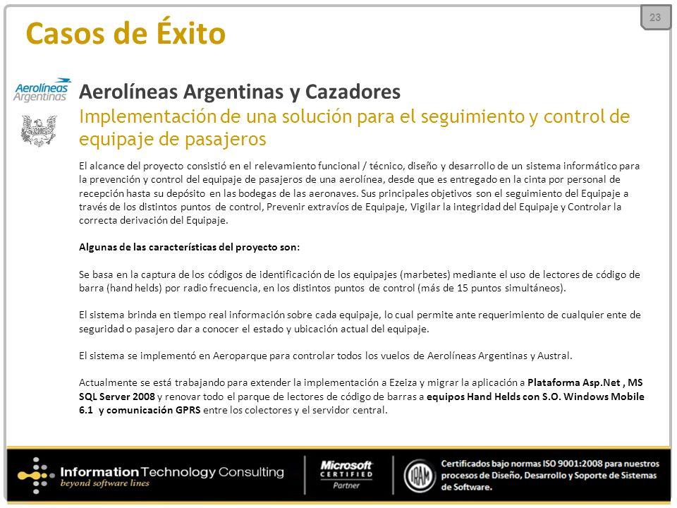 Casos de Éxito Aerolíneas Argentinas y Cazadores Implementación de una solución para el seguimiento y control de equipaje de pasajeros El alcance del