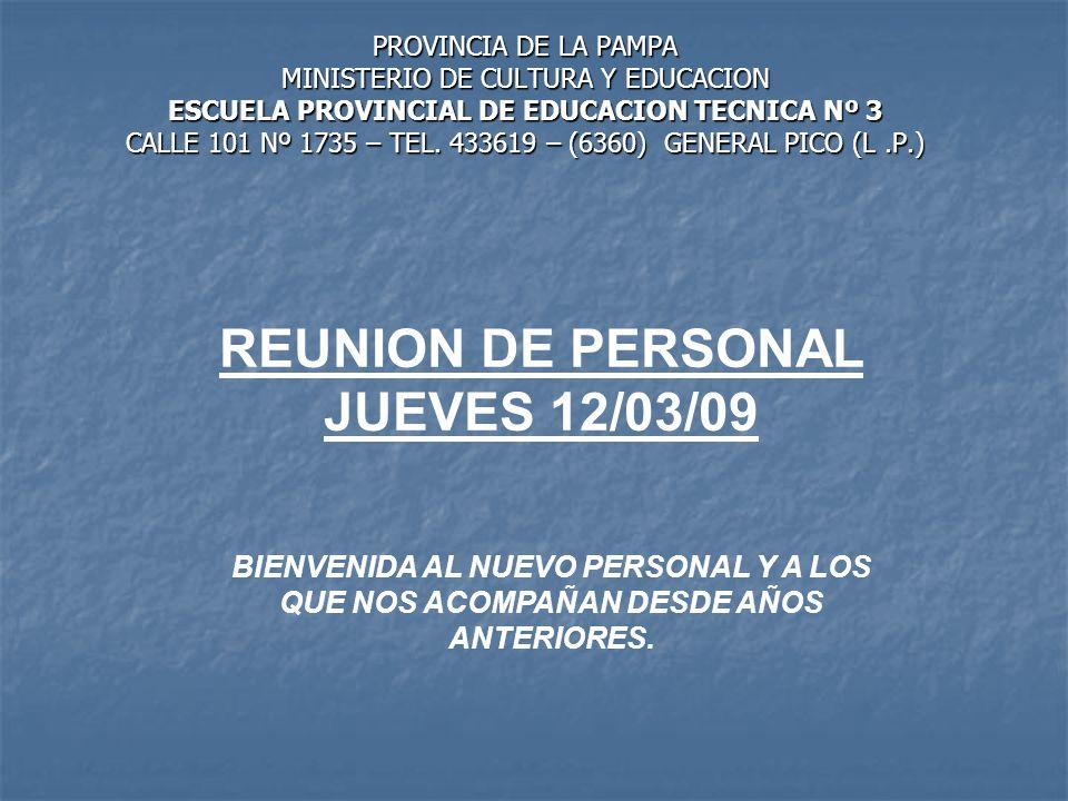 PROVINCIA DE LA PAMPA MINISTERIO DE CULTURA Y EDUCACION ESCUELA PROVINCIAL DE EDUCACION TECNICA Nº 3 CALLE 101 Nº 1735 – TEL. 433619 – (6360) GENERAL