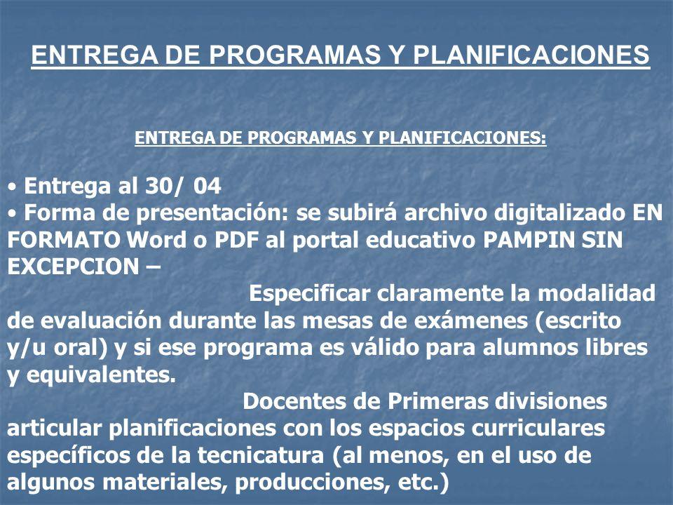 ENTREGA DE PROGRAMAS Y PLANIFICACIONES ENTREGA DE PROGRAMAS Y PLANIFICACIONES: Entrega al 30/ 04 Forma de presentación: se subirá archivo digitalizado
