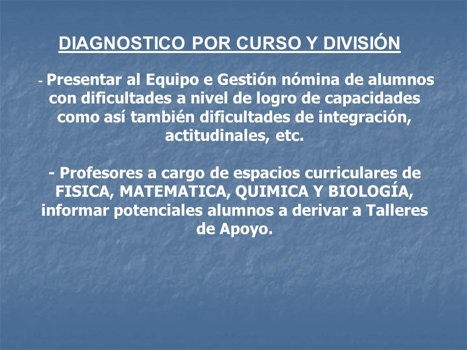 DIAGNOSTICO POR CURSO Y DIVISIÓN - Presentar al Equipo e Gestión nómina de alumnos con dificultades a nivel de logro de capacidades como así también d