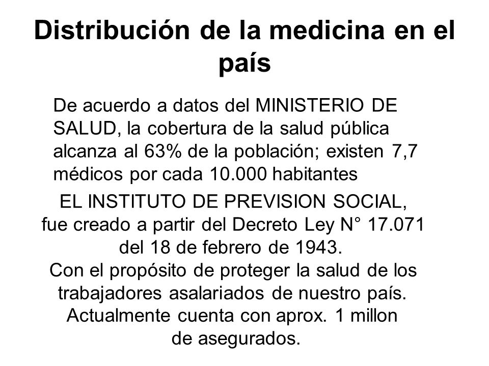 Distribución de la medicina en el país De acuerdo a datos del MINISTERIO DE SALUD, la cobertura de la salud pública alcanza al 63% de la población; ex