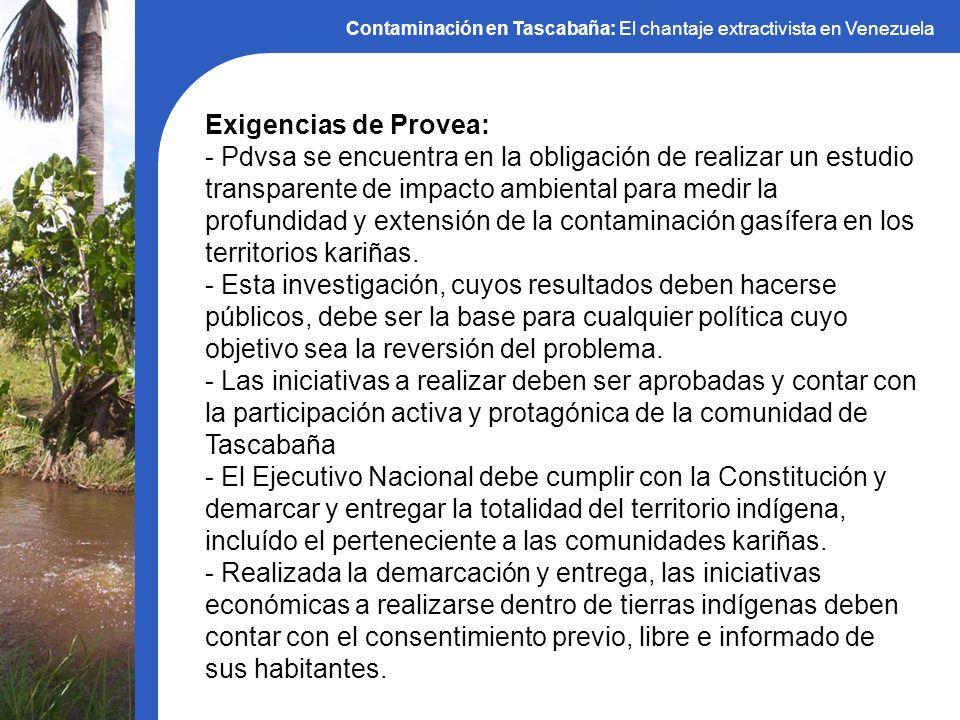 Contaminación en Tascabaña: El chantaje extractivista en Venezuela Exigencias de Provea: - Pdvsa se encuentra en la obligación de realizar un estudio