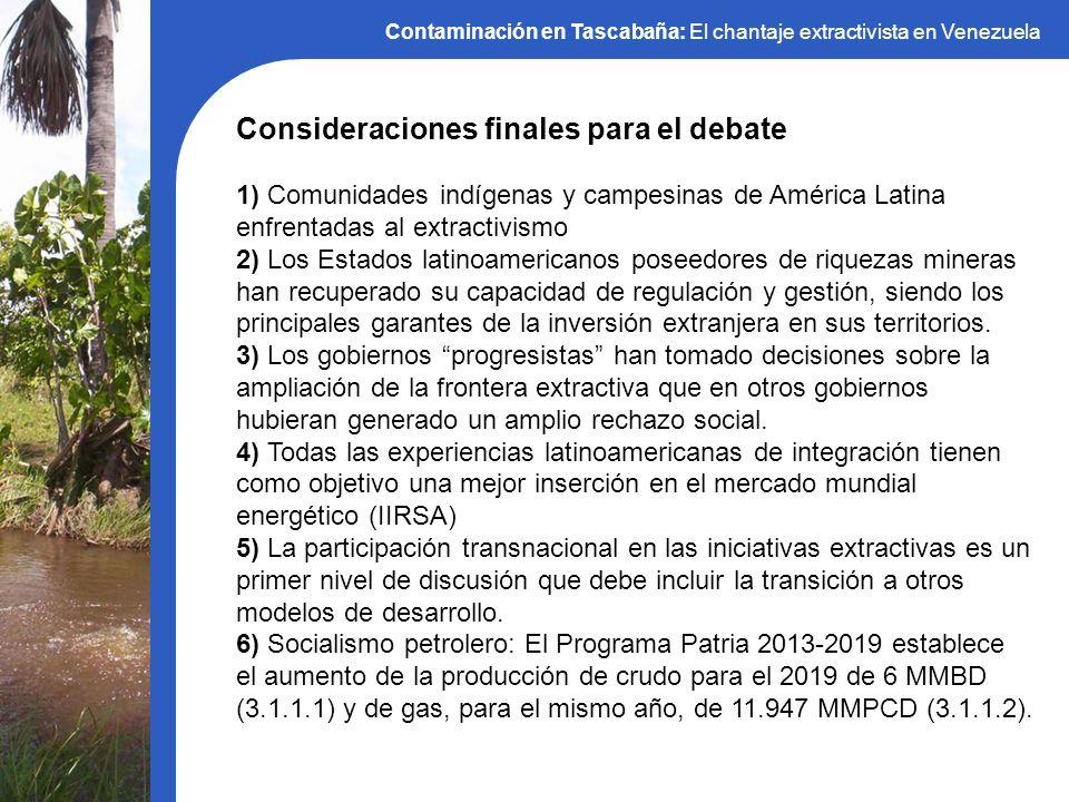 Contaminación en Tascabaña: El chantaje extractivista en Venezuela Consideraciones finales para el debate 1) Comunidades indígenas y campesinas de Amé