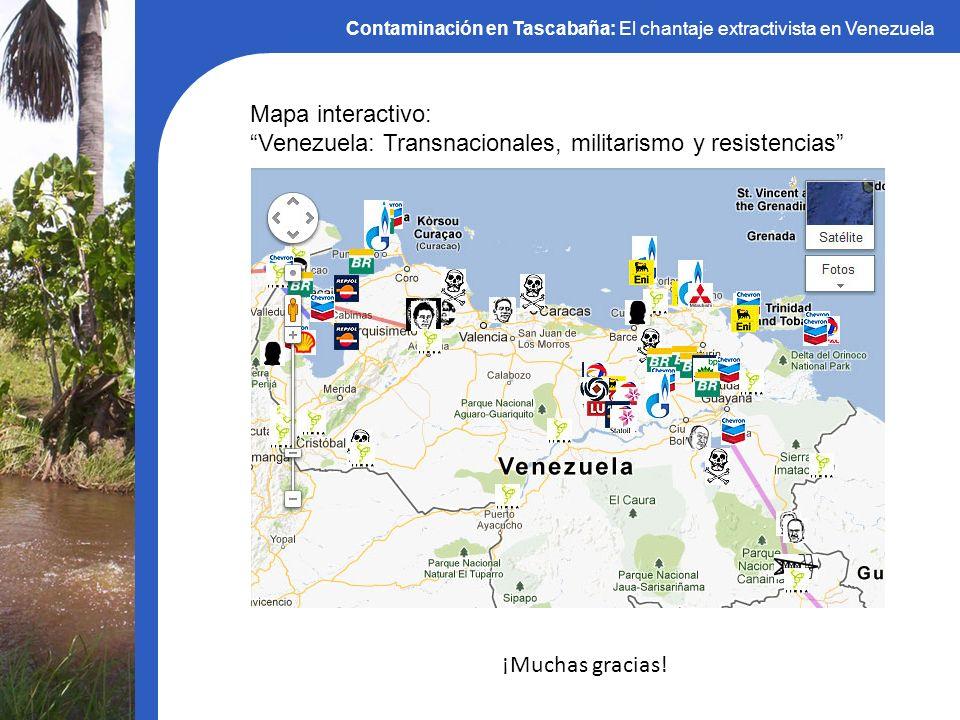 Contaminación en Tascabaña: El chantaje extractivista en Venezuela Mapa interactivo: Venezuela: Transnacionales, militarismo y resistencias ¡Muchas gr