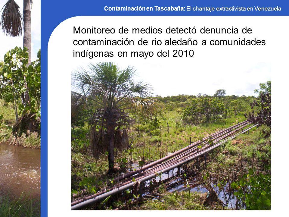 Contaminación en Tascabaña: El chantaje extractivista en Venezuela Monitoreo de medios detectó denuncia de contaminación de rio aledaño a comunidades