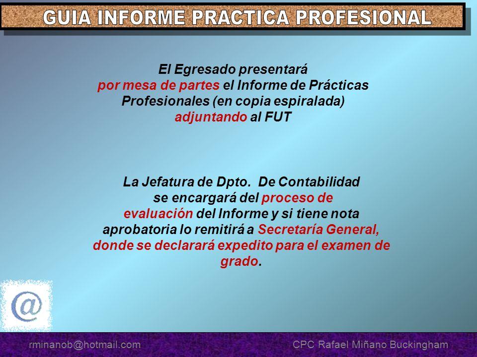 El Egresado presentará por mesa de partes el Informe de Prácticas Profesionales (en copia espiralada) adjuntando al FUT La Jefatura de Dpto. De Contab