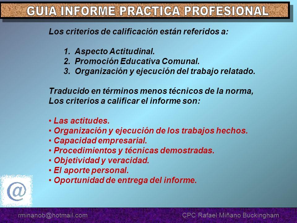 Los criterios de calificación están referidos a: 1.Aspecto Actitudinal. 2.Promoción Educativa Comunal. 3.Organización y ejecución del trabajo relatado