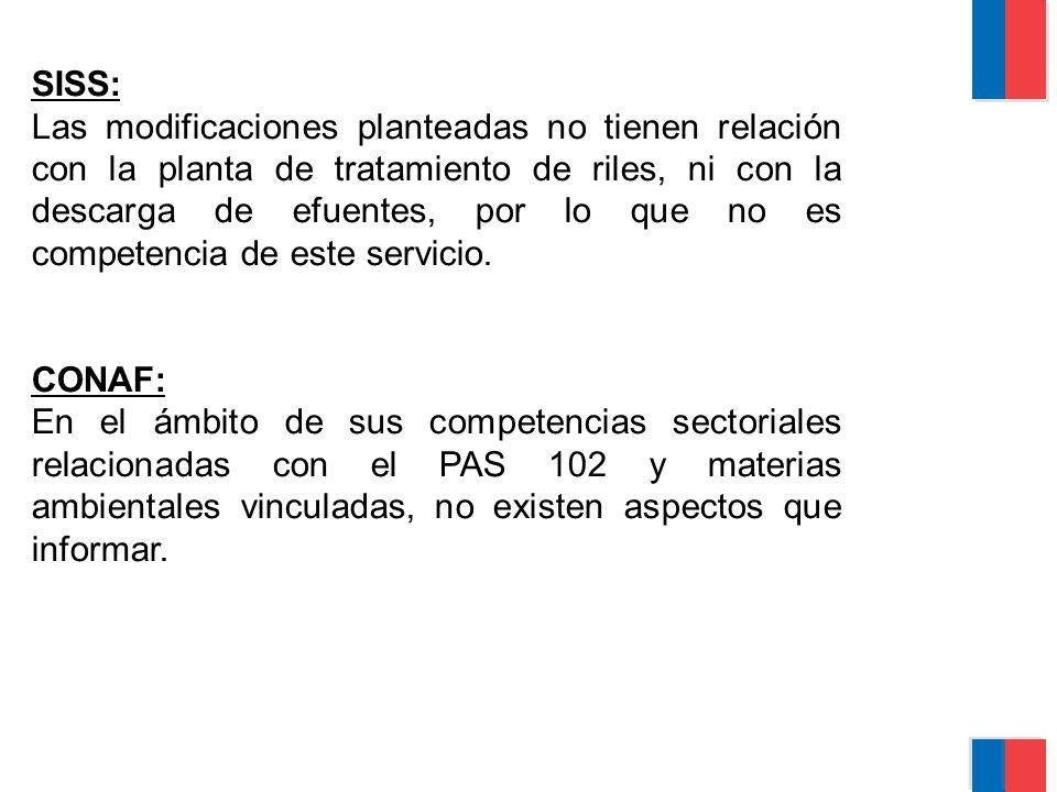SISS: Las modificaciones planteadas no tienen relación con la planta de tratamiento de riles, ni con la descarga de efuentes, por lo que no es competencia de este servicio.