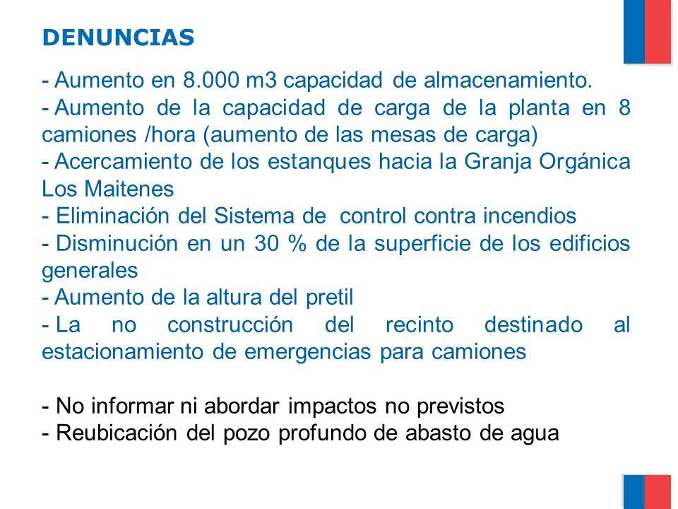 DENUNCIAS - Aumento en 8.000 m3 capacidad de almacenamiento. - Aumento de la capacidad de carga de la planta en 8 camiones /hora (aumento de las mesas