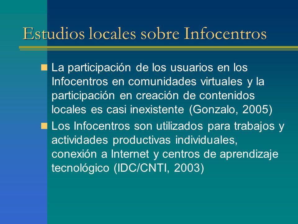 Estudios locales sobre Infocentros La participación de los usuarios en los Infocentros en comunidades virtuales y la participación en creación de cont