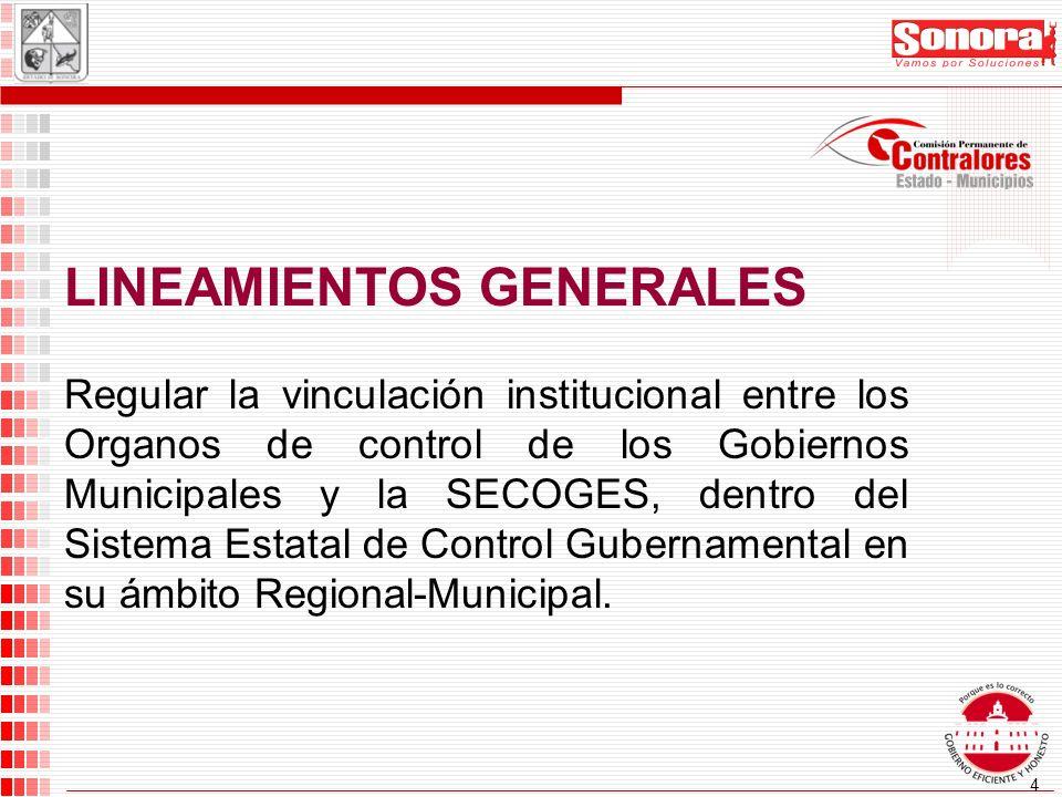4 Regular la vinculación institucional entre los Organos de control de los Gobiernos Municipales y la SECOGES, dentro del Sistema Estatal de Control Gubernamental en su ámbito Regional-Municipal.