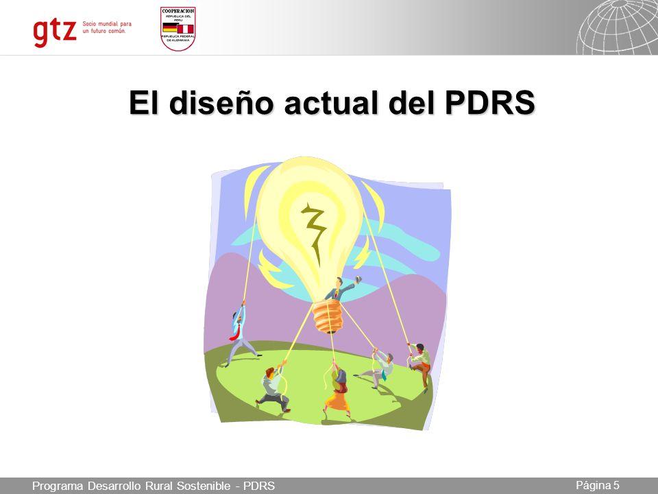 03.05.2014 Seite 5 Página 5 El diseño actual del PDRS Programa Desarrollo Rural Sostenible - PDRS