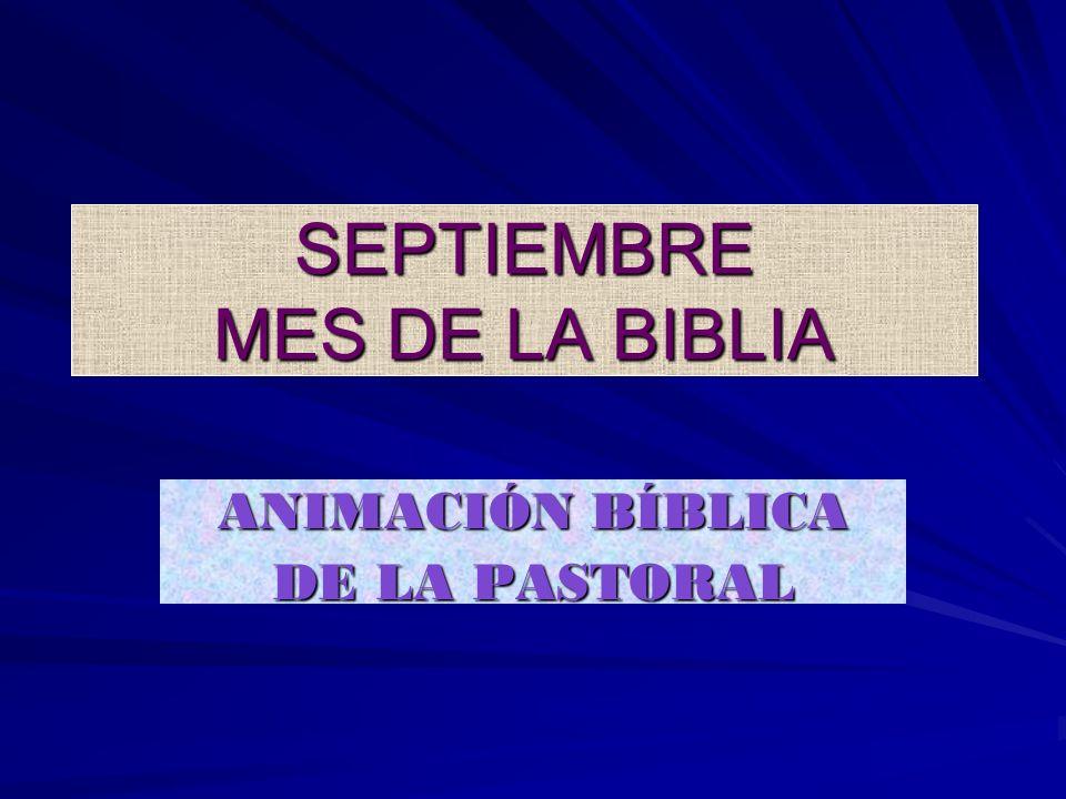 SEPTIEMBRE MES DE LA BIBLIA ANIMACIÓN BÍBLICA DE LA PASTORAL