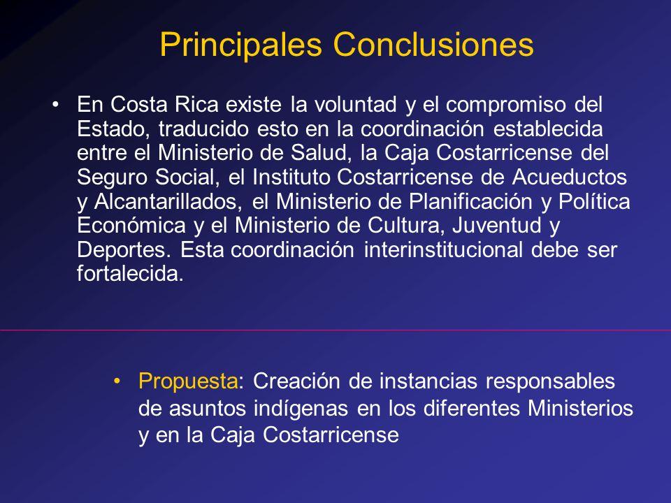 En Costa Rica existe la voluntad y el compromiso del Estado, traducido esto en la coordinación establecida entre el Ministerio de Salud, la Caja Costa