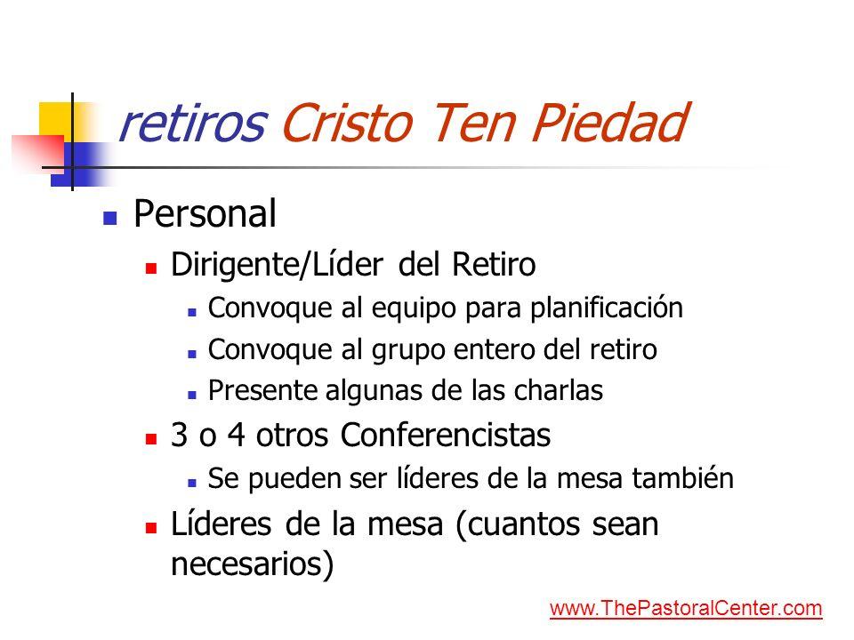 retiros Cristo Ten Piedad Personal Dirigente/Líder del Retiro Convoque al equipo para planificación Convoque al grupo entero del retiro Presente algun