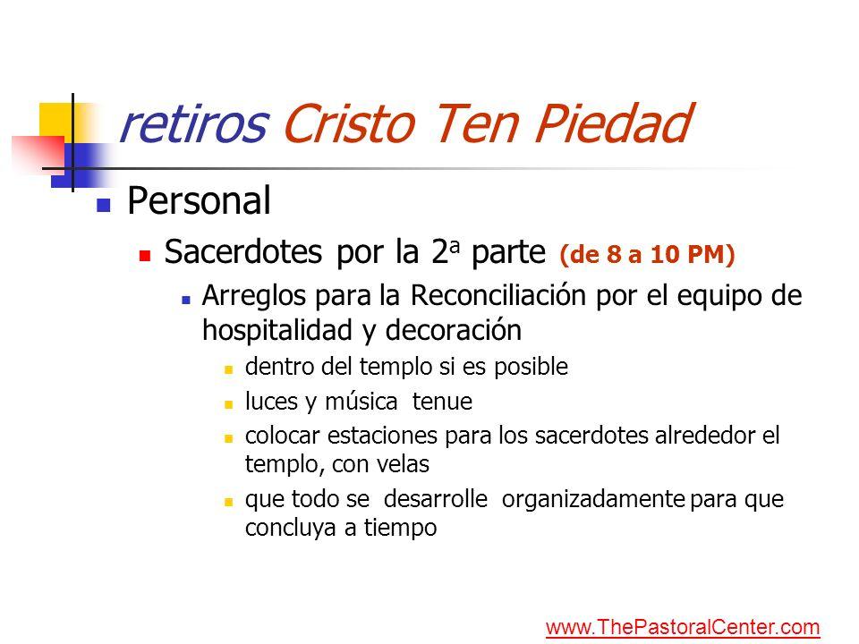 retiros Cristo Ten Piedad Personal Sacerdotes por la 2 a parte (de 8 a 10 PM) Arreglos para la Reconciliación por el equipo de hospitalidad y decoraci