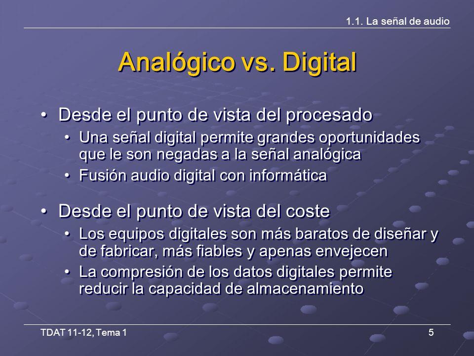 TDAT 11-12, Tema 15 1.1. La señal de audio Analógico vs.