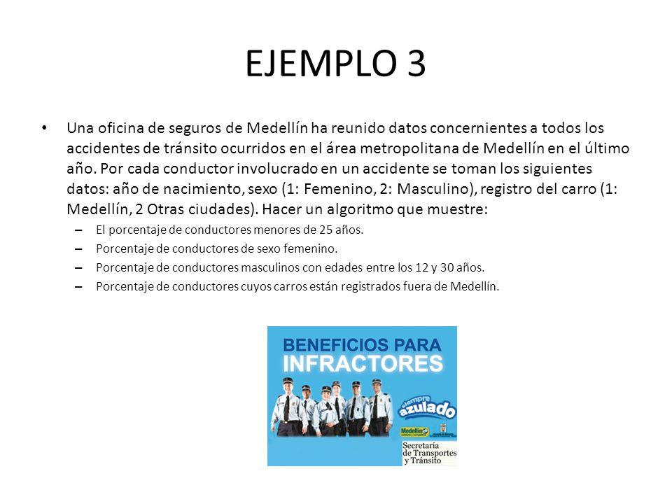 EJEMPLO 3 Una oficina de seguros de Medellín ha reunido datos concernientes a todos los accidentes de tránsito ocurridos en el área metropolitana de M