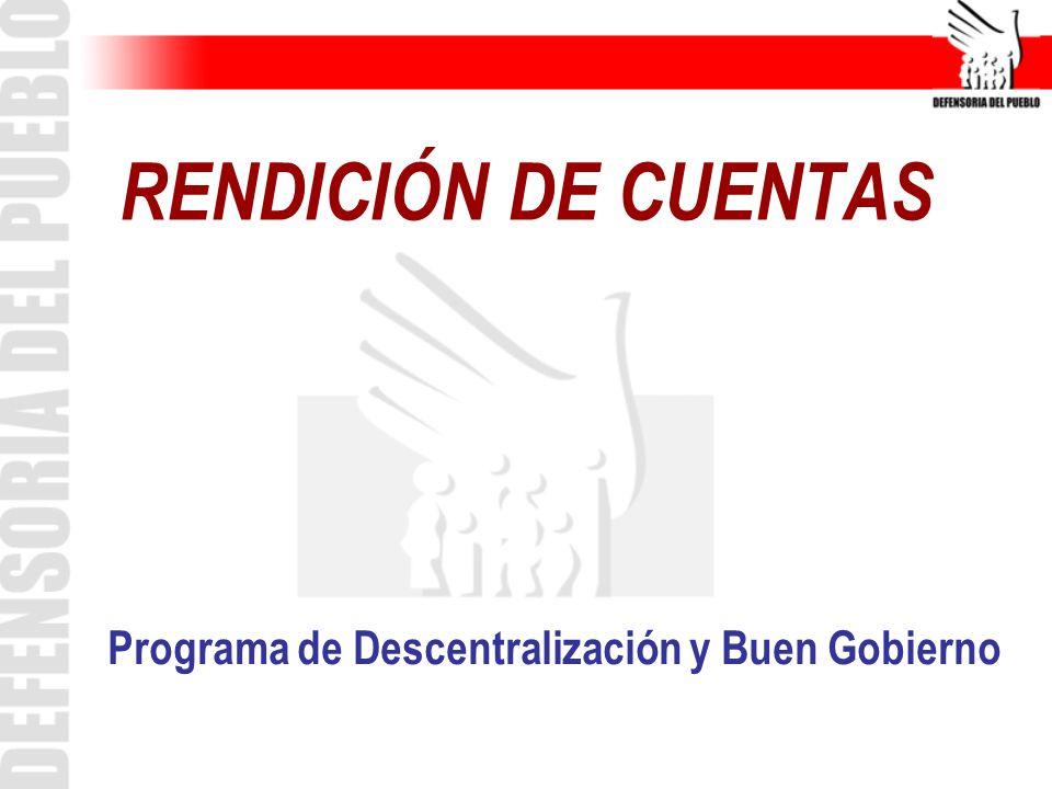 Programa de Descentralización y Buen Gobierno RENDICIÓN DE CUENTAS