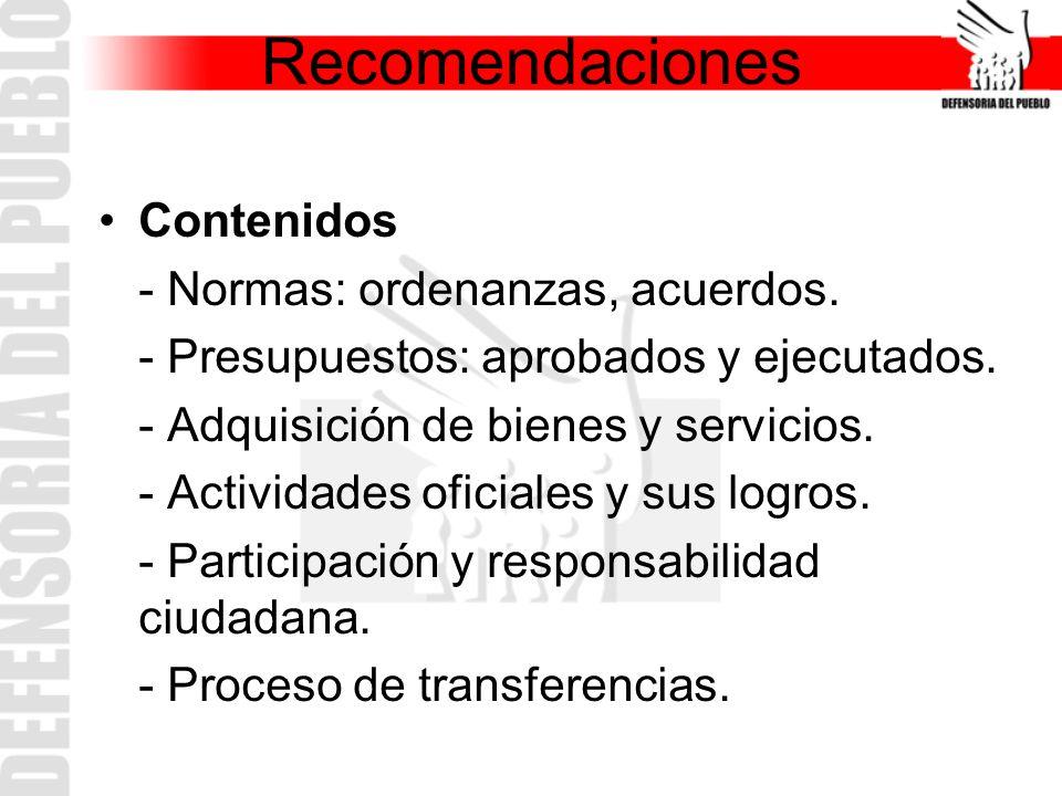 Contenidos - Normas: ordenanzas, acuerdos. - Presupuestos: aprobados y ejecutados. - Adquisición de bienes y servicios. - Actividades oficiales y sus