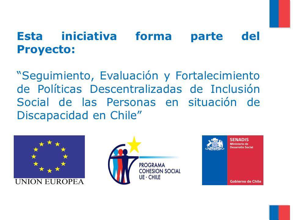 Esta iniciativa forma parte del Proyecto: Seguimiento, Evaluación y Fortalecimiento de Políticas Descentralizadas de Inclusión Social de las Personas