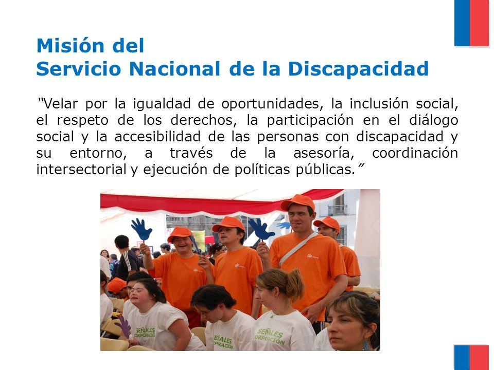 Misión del Servicio Nacional de la Discapacidad Velar por la igualdad de oportunidades, la inclusión social, el respeto de los derechos, la participac